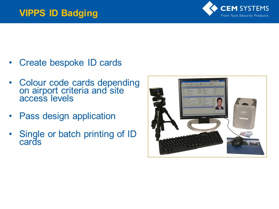VIPPS ID Badging Create bespoke ID cards. Colour code cards depending on airport criteria and site access levels.
