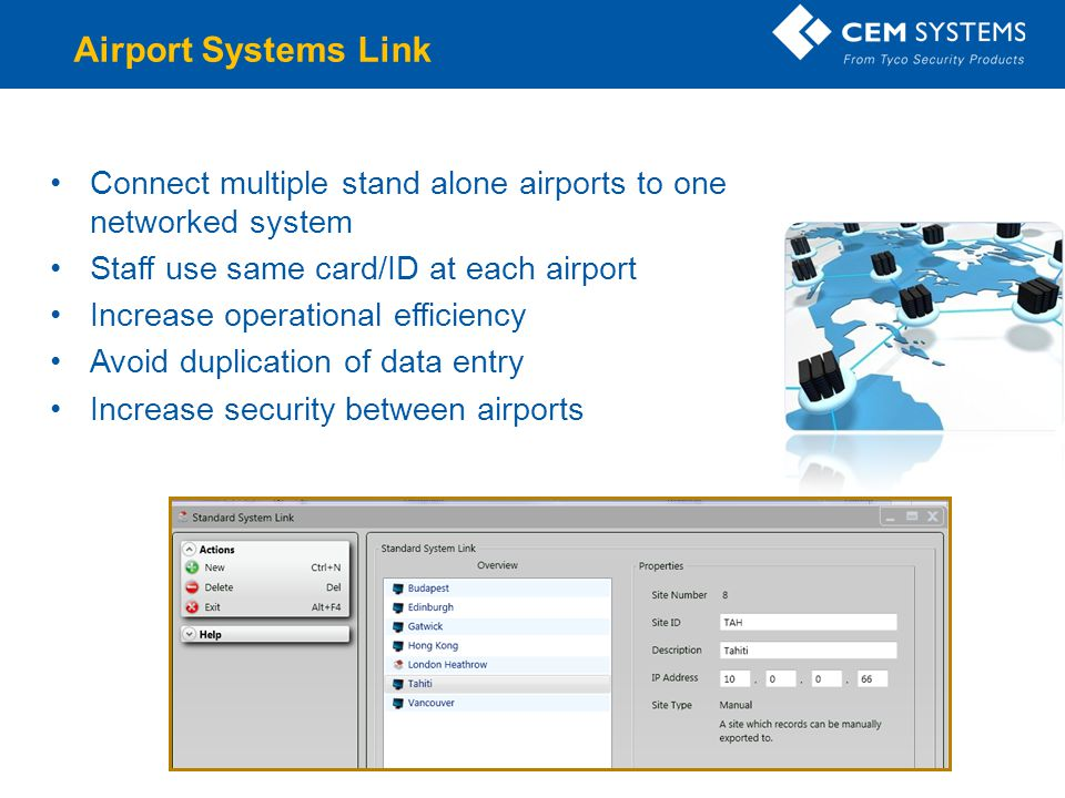 Airport Systems Link Connect multiple stand alone airports to one networked system. Staff use same card/ID at each airport.
