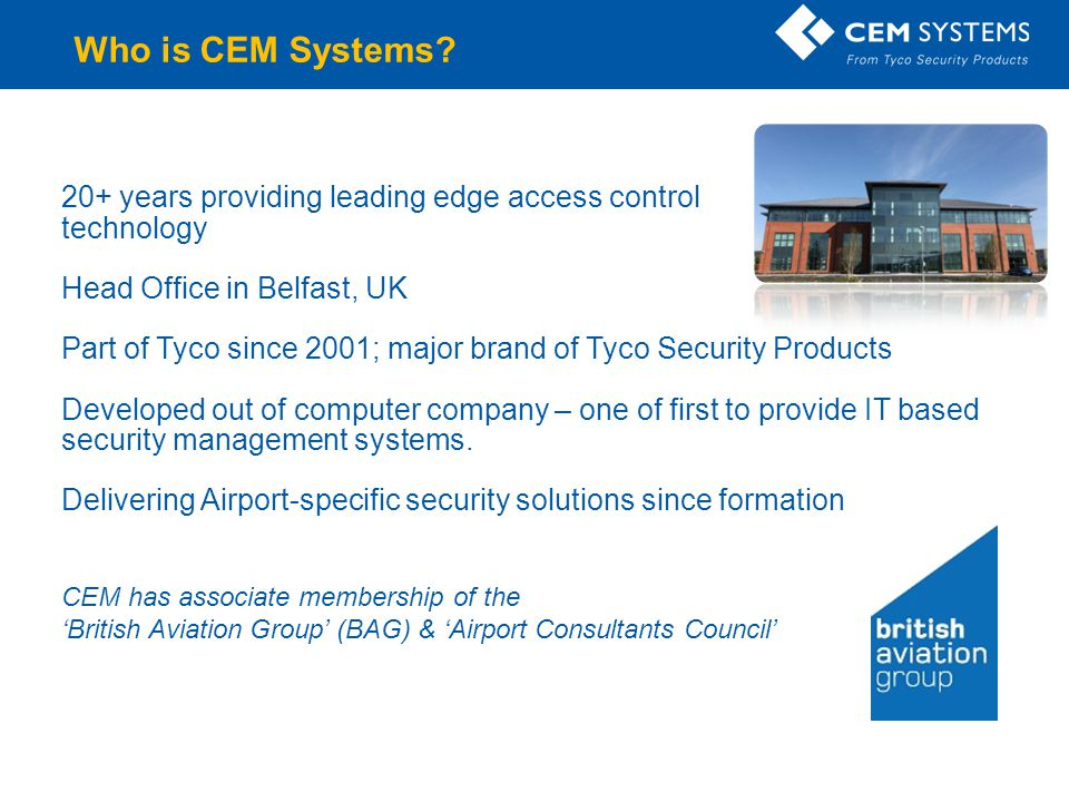 Who is CEM Systems 20+ years providing leading edge access control technology. Head Office in Belfast, UK.