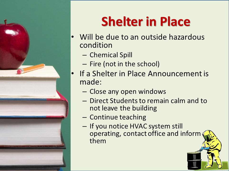 Shelter in Place Will be due to an outside hazardous condition