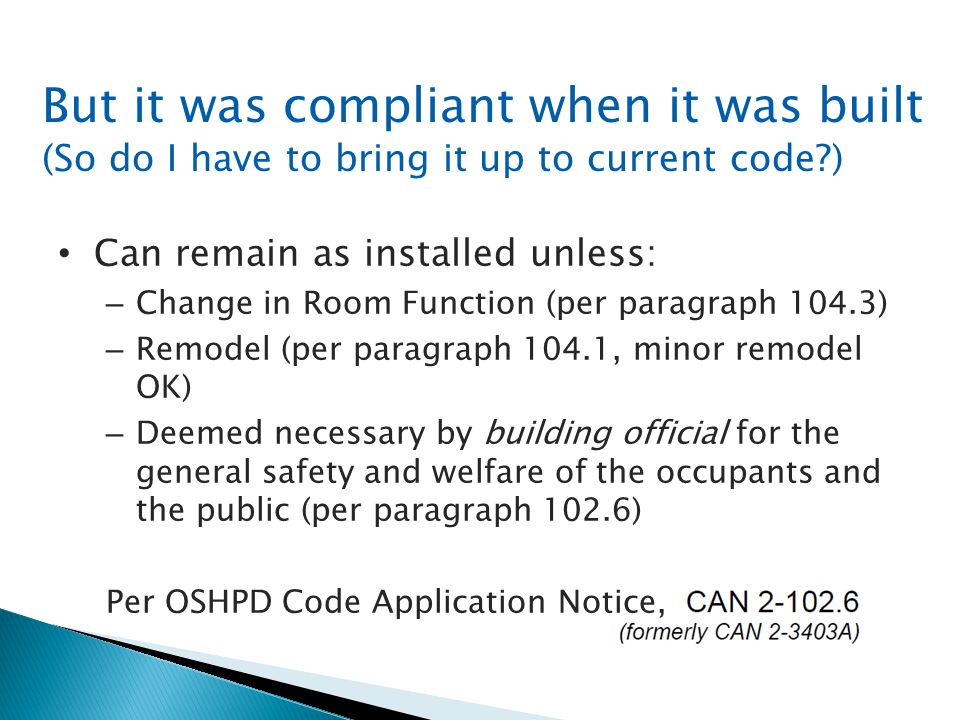 But it was compliant when it was built