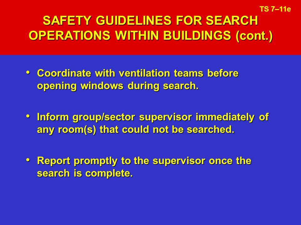 SAFETY GUIDELINES FOR SEARCH OPERATIONS WITHIN BUILDINGS (cont.)