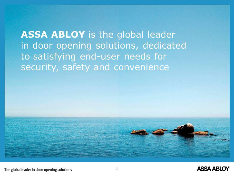 ASSA ABLOY is the global leader in door opening solutions, dedicated to satisfying end-user needs for security, safety and convenience