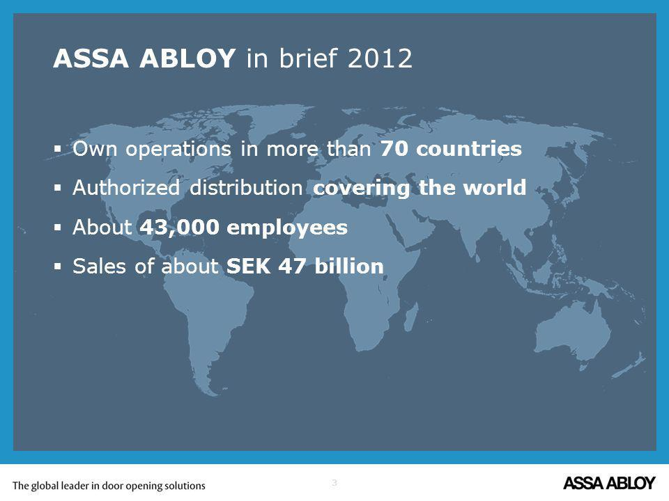 ASSA ABLOY in brief 2012 Own operations in more than 70 countries
