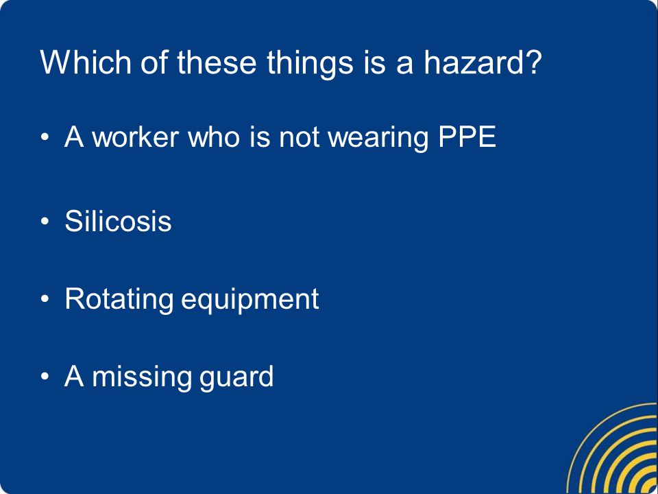 Which of these things is a hazard