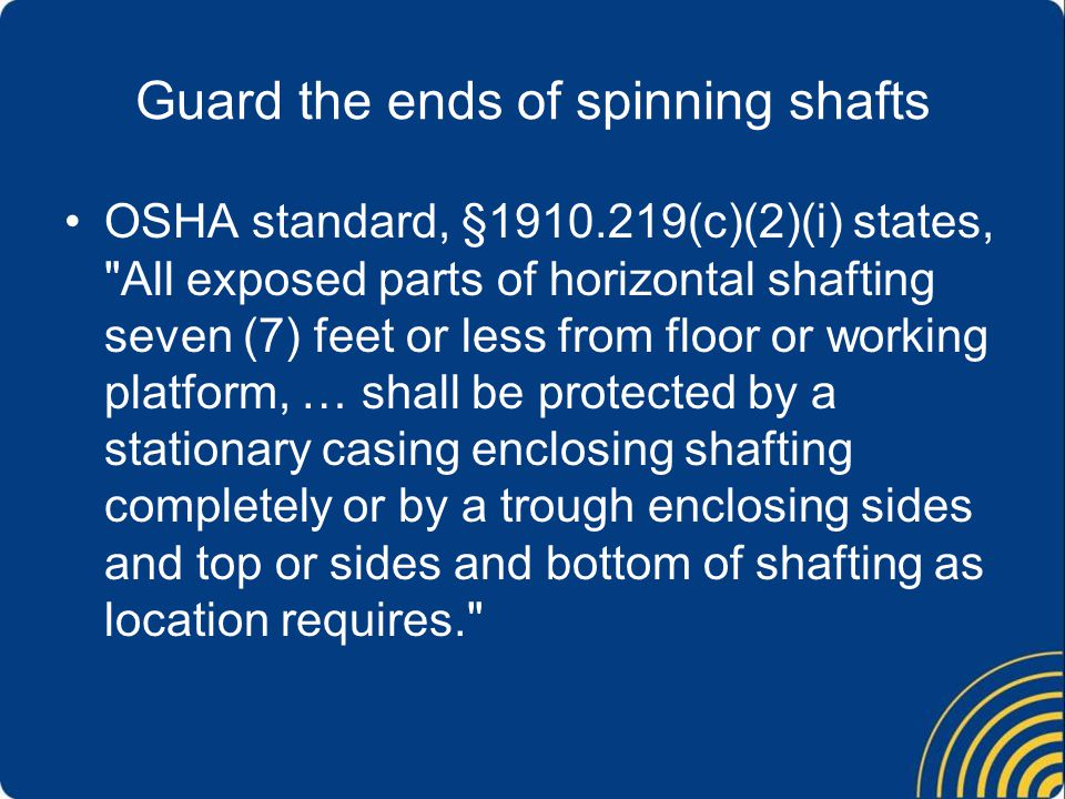 Guard the ends of spinning shafts