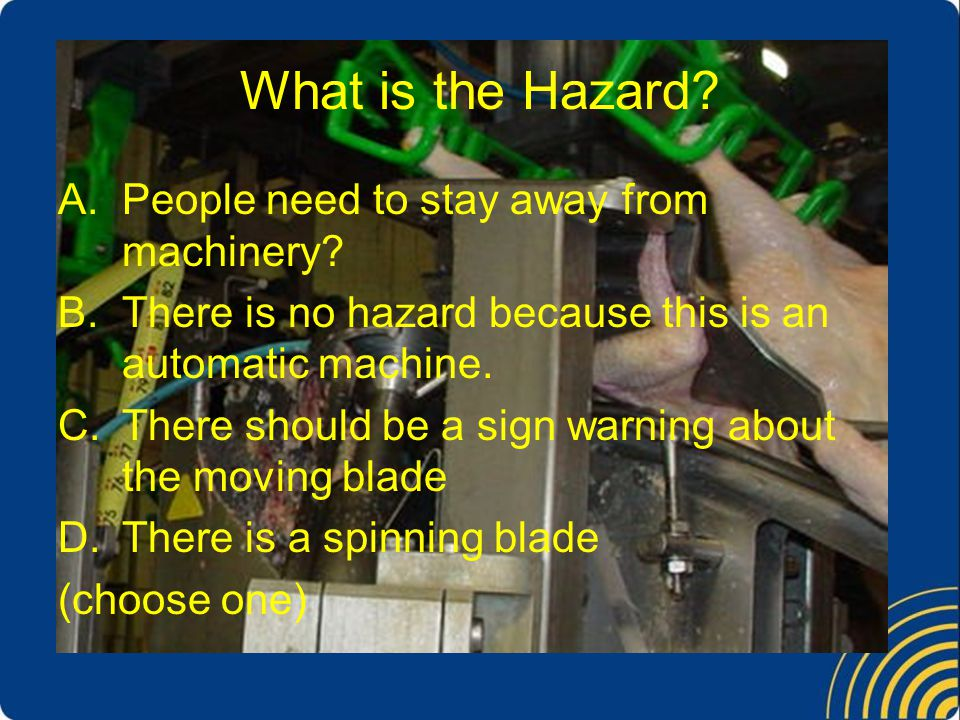What is the Hazard People need to stay away from machinery
