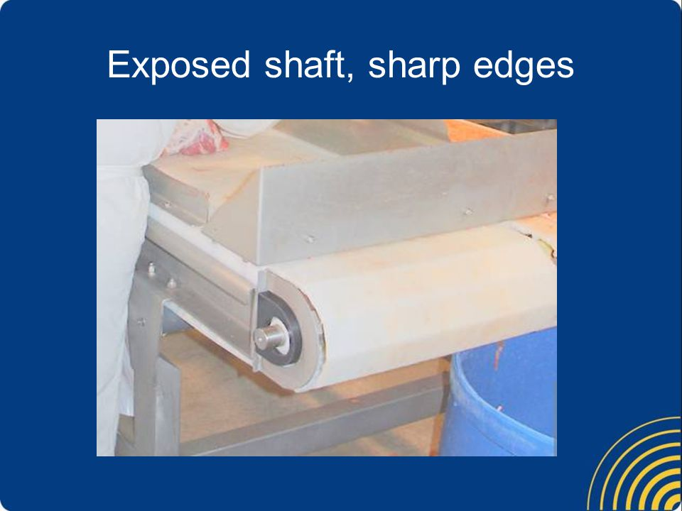Exposed shaft, sharp edges