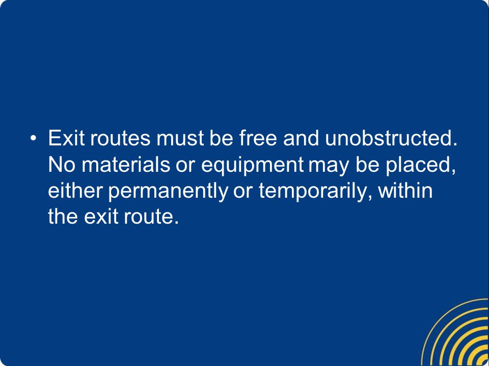 Exit routes must be free and unobstructed