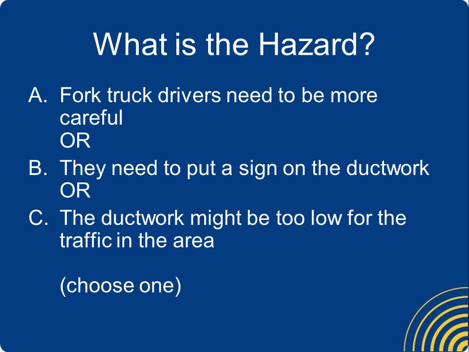 What is the Hazard Fork truck drivers need to be more careful OR