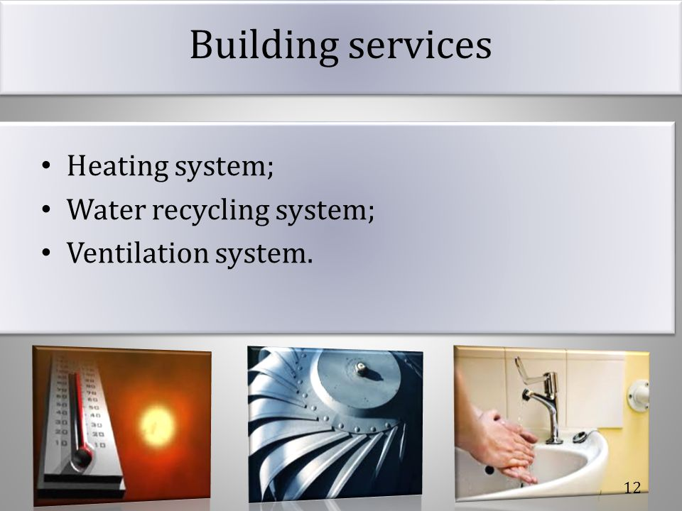 Building services Heating system; Water recycling system;