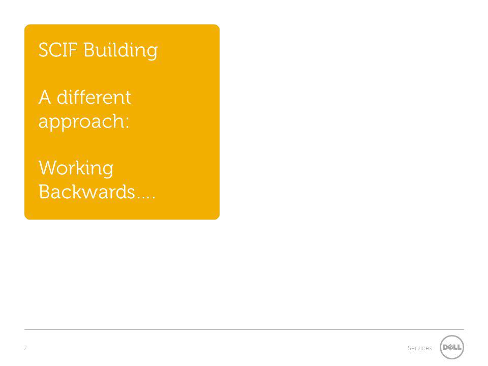 SCIF Building A different approach: Working Backwards….