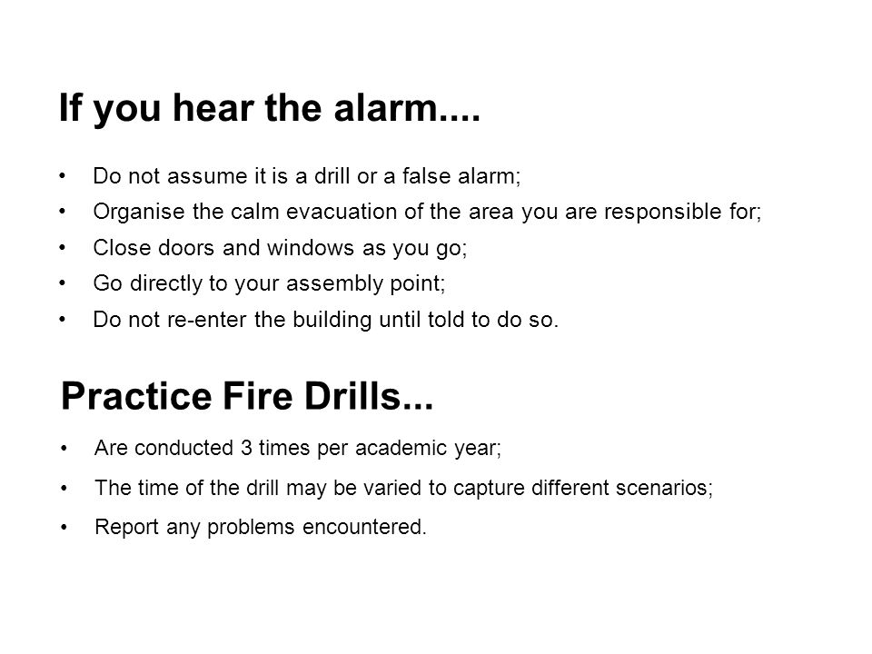 If you hear the alarm.... Practice Fire Drills...