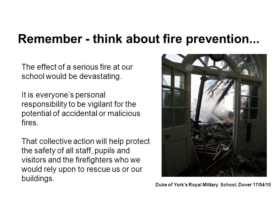 Remember - think about fire prevention...