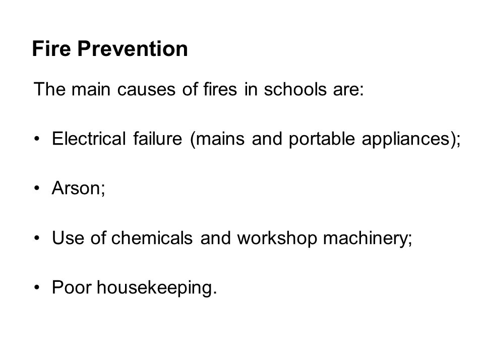 Fire Prevention The main causes of fires in schools are: