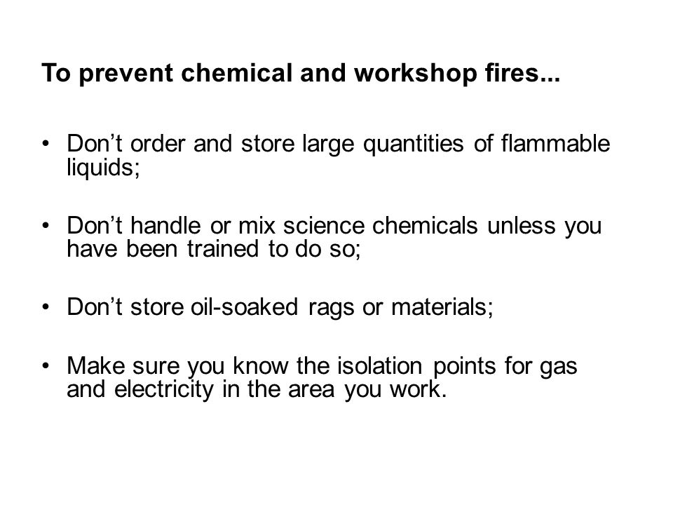To prevent chemical and workshop fires...