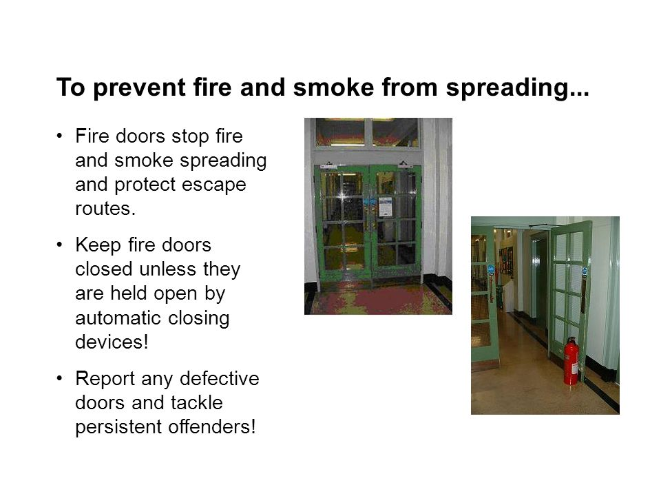 To prevent fire and smoke from spreading...