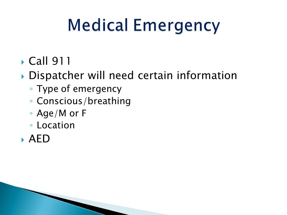 Medical Emergency Call 911 Dispatcher will need certain information