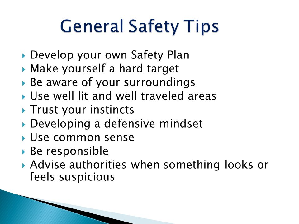 General Safety Tips Develop your own Safety Plan