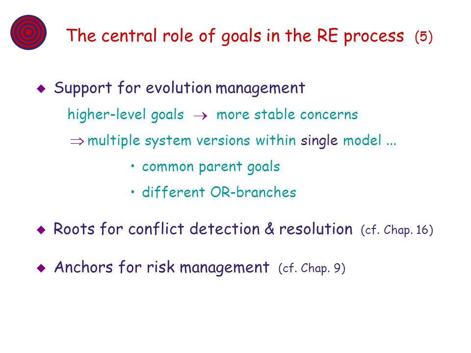 The central role of goals in the RE process (5)
