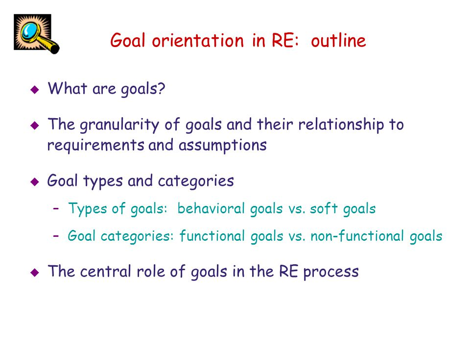 Goal orientation in RE: outline