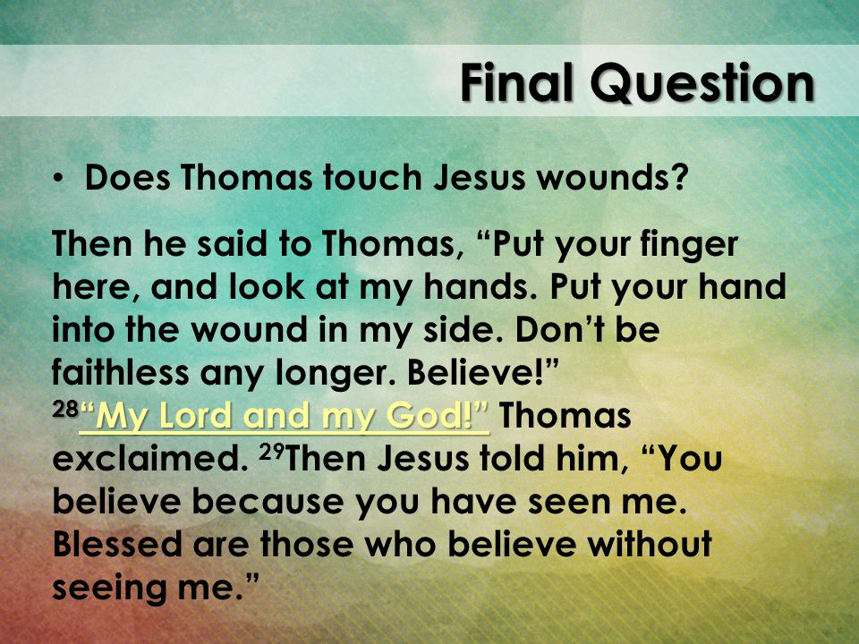 Final Question Does Thomas touch Jesus wounds