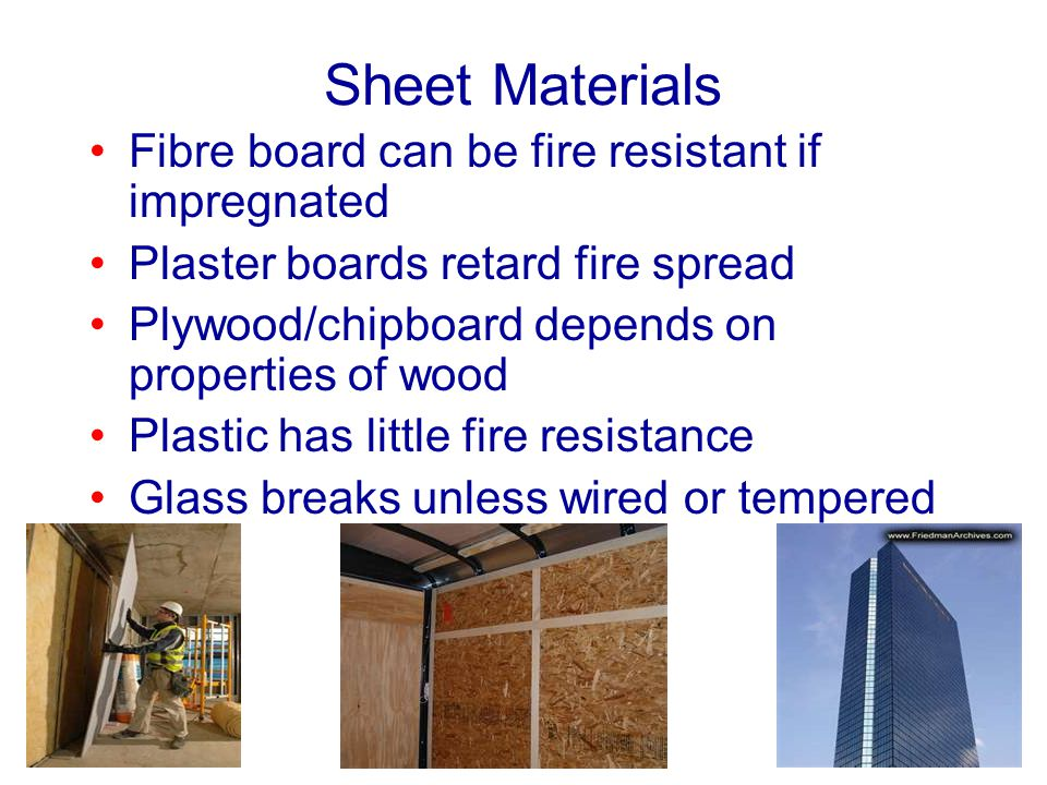 Sheet Materials Fibre board can be fire resistant if impregnated