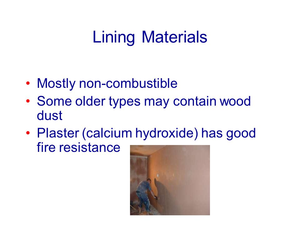 Lining Materials Mostly non-combustible