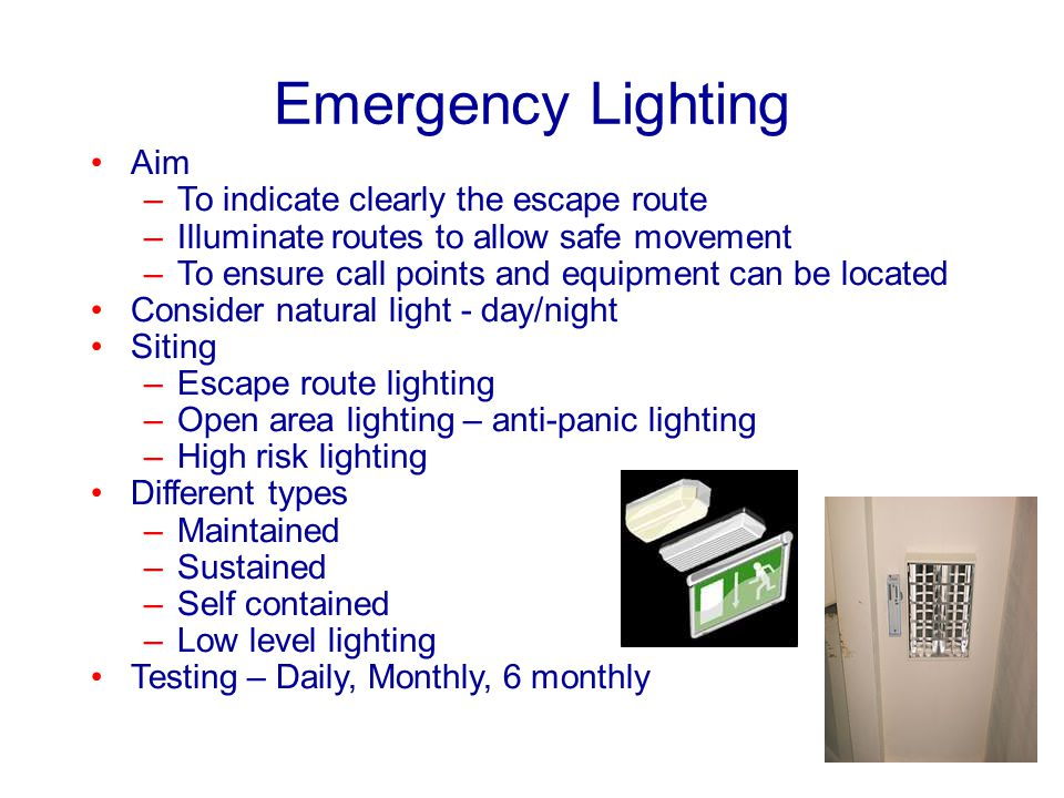 Emergency Lighting Aim To indicate clearly the escape route