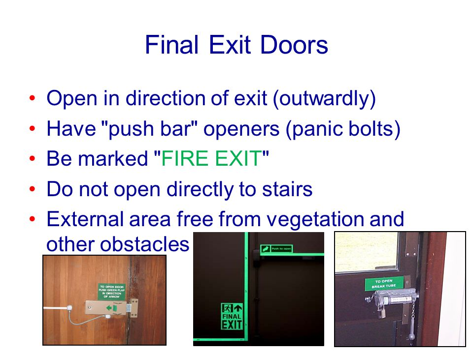 Final Exit Doors Open in direction of exit (outwardly)
