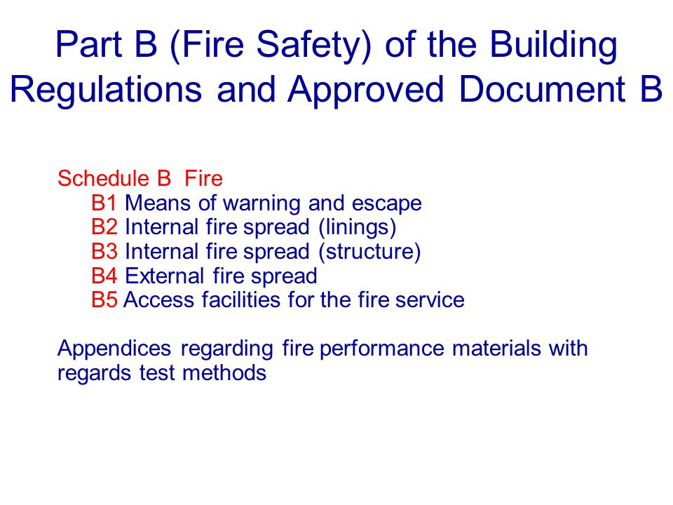 Part B (Fire Safety) of the Building Regulations and Approved Document B