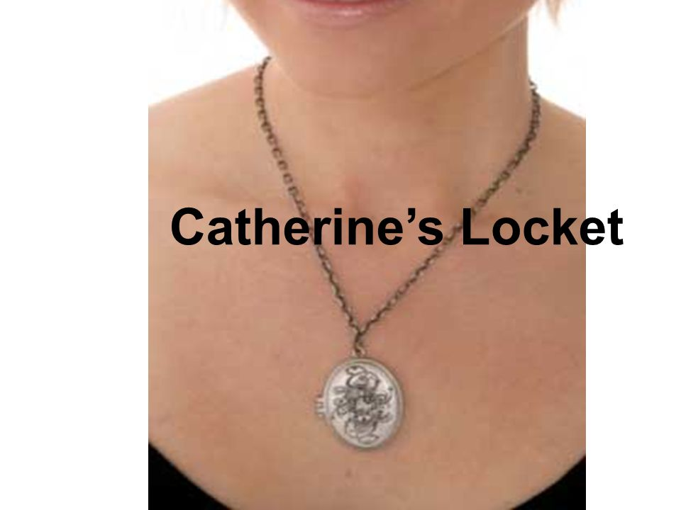 Catherine's Locket Catherine's Locket