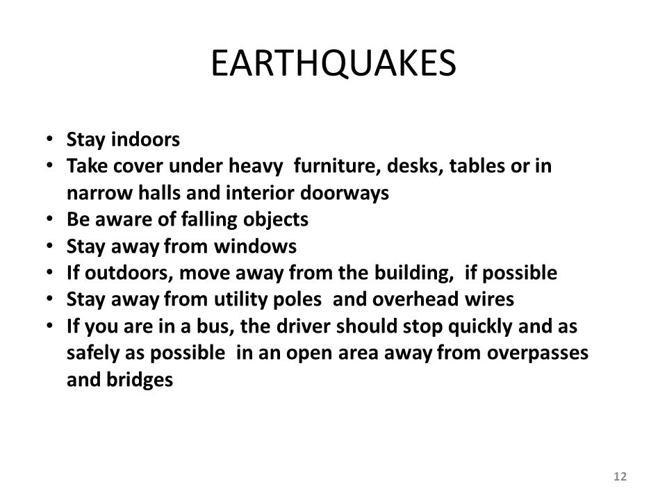 EARTHQUAKES Stay indoors
