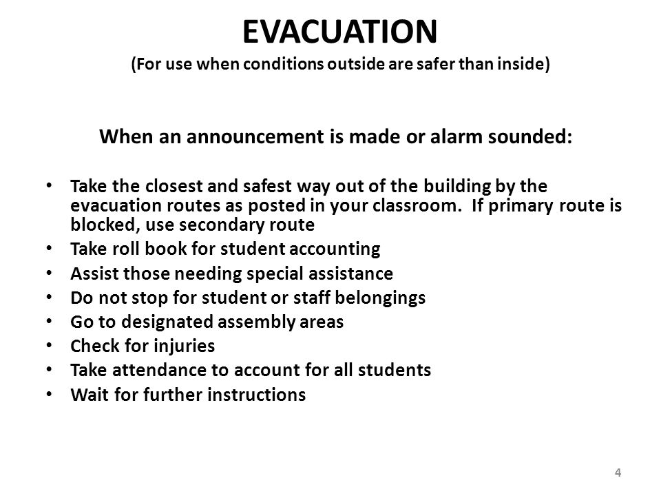 EVACUATION When an announcement is made or alarm sounded: