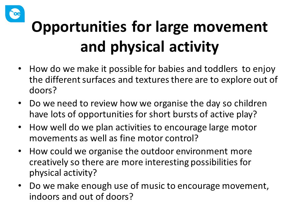 Opportunities for large movement and physical activity