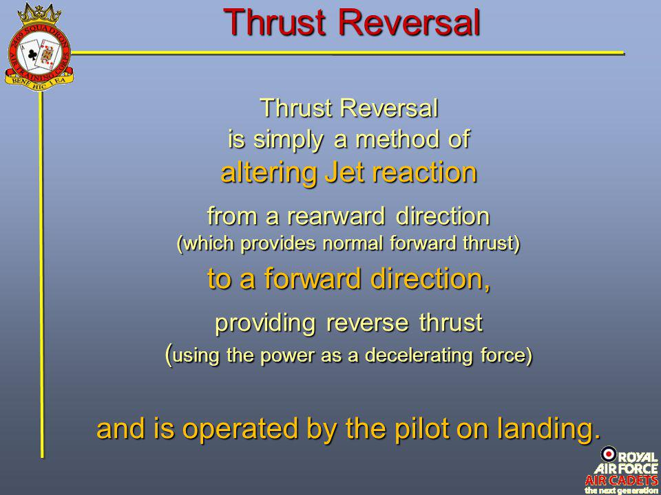Thrust Reversal altering Jet reaction to a forward direction,