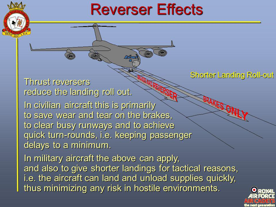 Reverser Effects Thrust reversers reduce the landing roll out.
