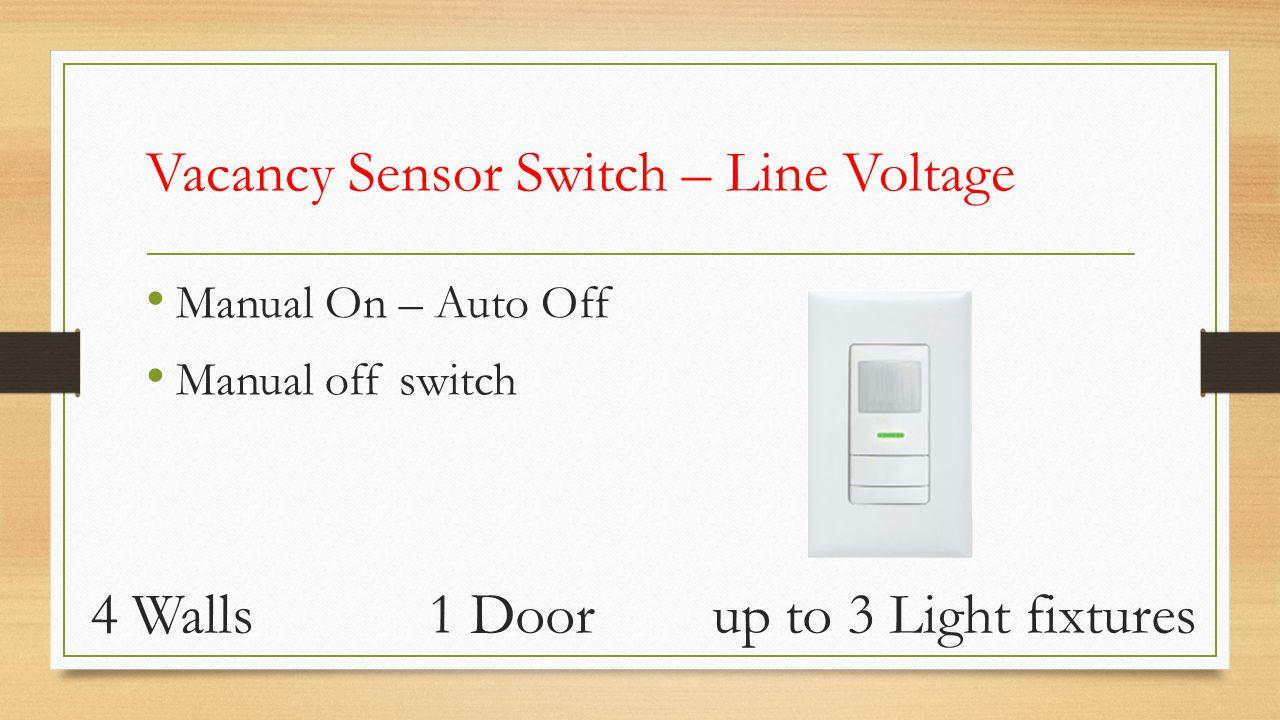 Vacancy Sensor Switch – Line Voltage