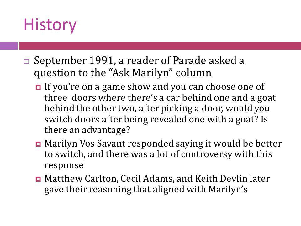History September 1991, a reader of Parade asked a question to the Ask Marilyn column.