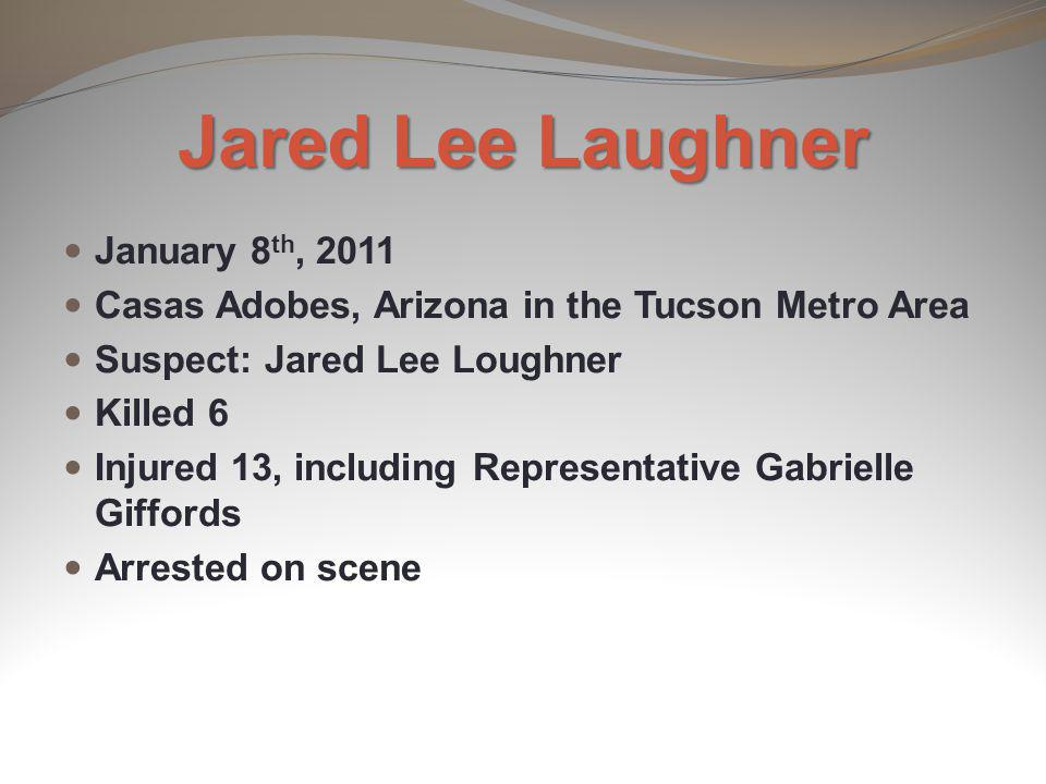 Jared Lee Laughner January 8th, 2011