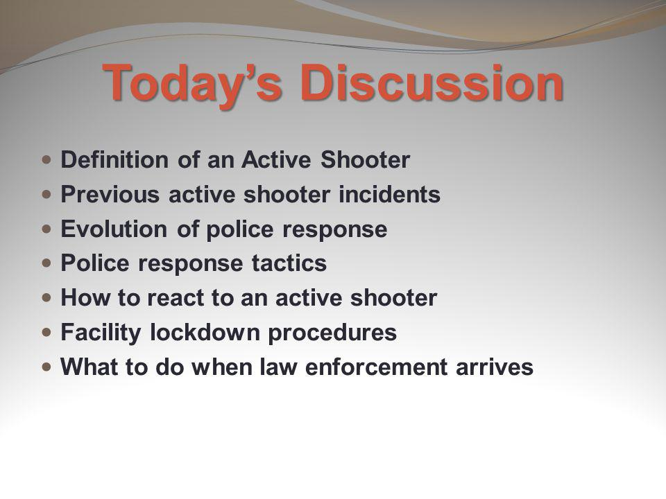 Today's Discussion Definition of an Active Shooter
