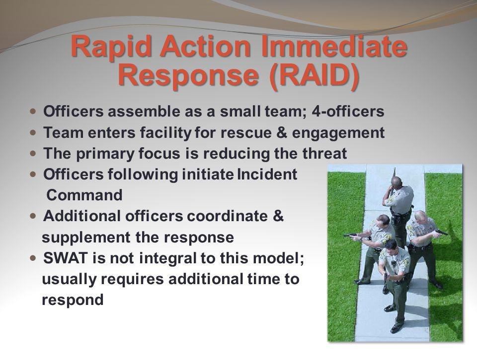 Rapid Action Immediate Response (RAID)