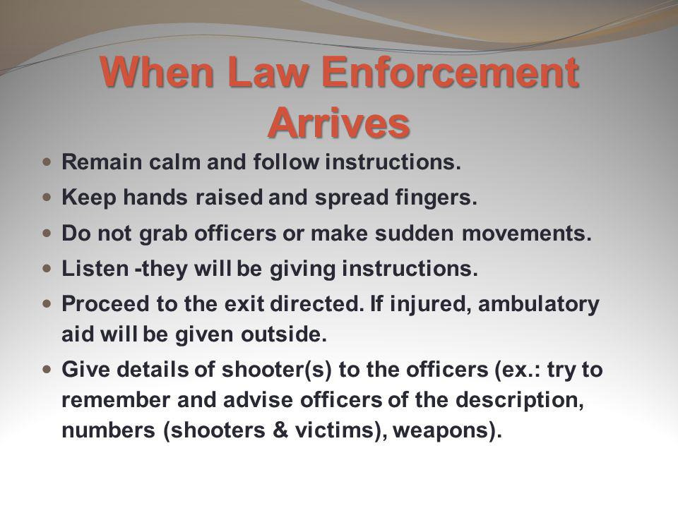 When Law Enforcement Arrives