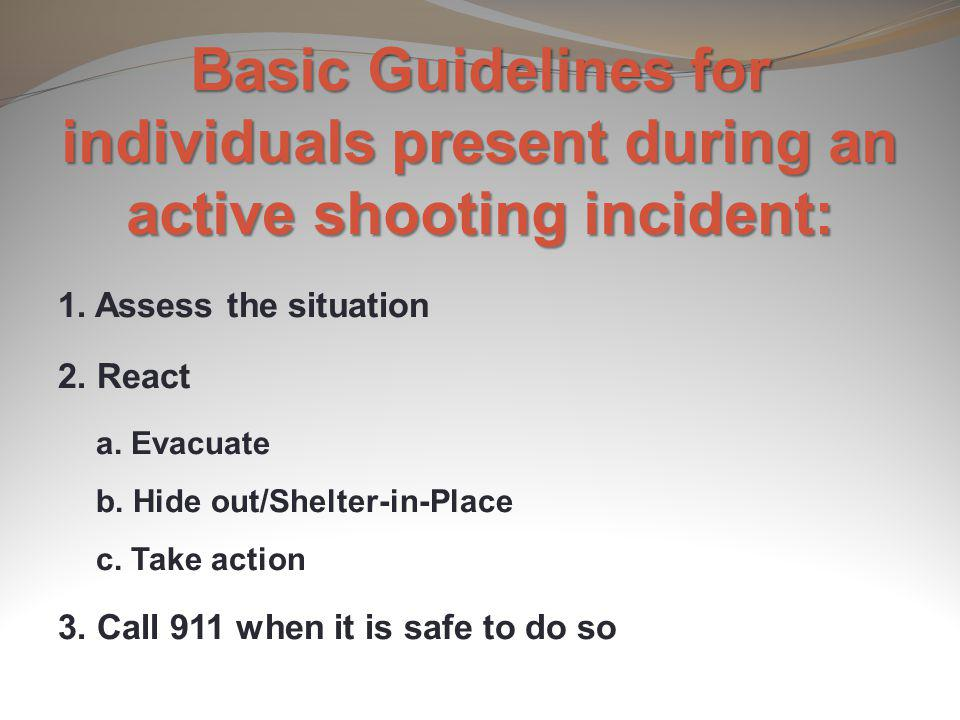 Basic Guidelines for individuals present during an active shooting incident: