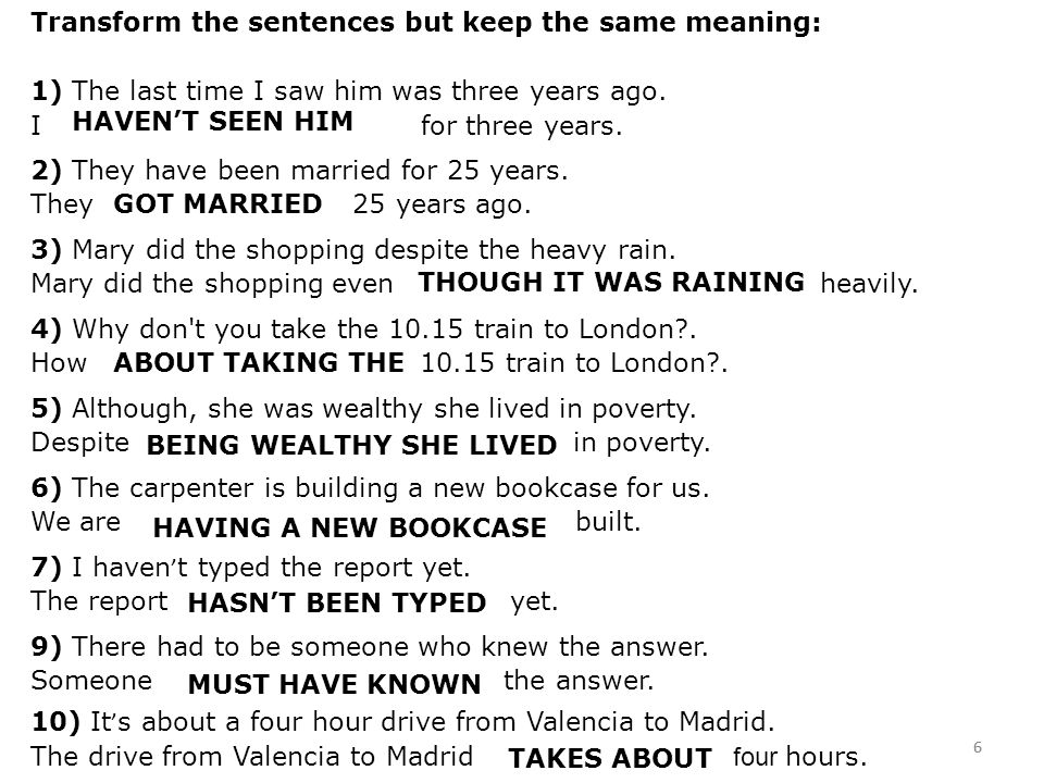 Transform the sentences but keep the same meaning: