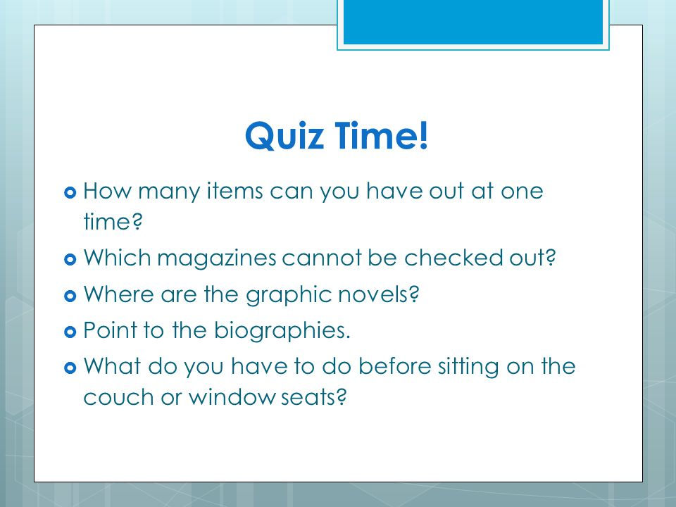 Quiz Time! How many items can you have out at one time