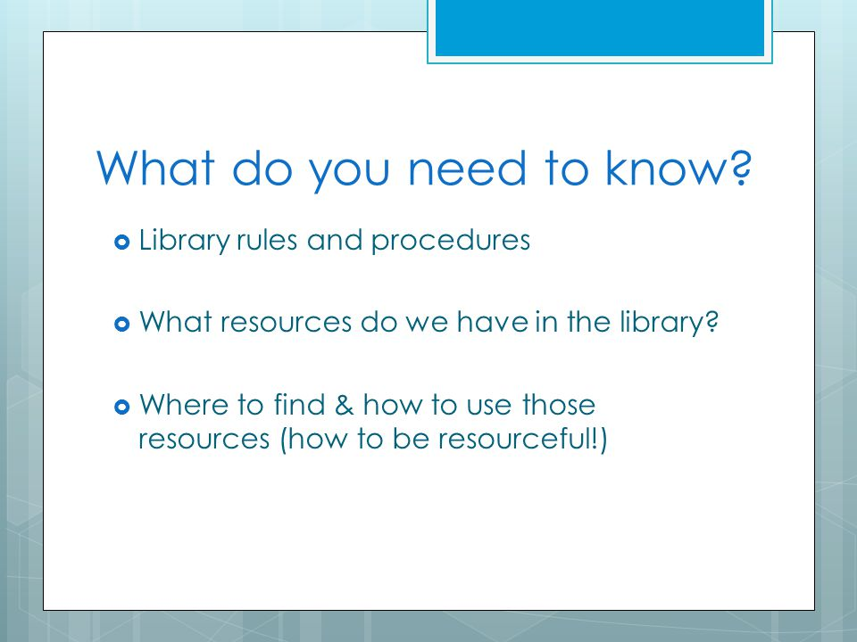 What do you need to know Library rules and procedures