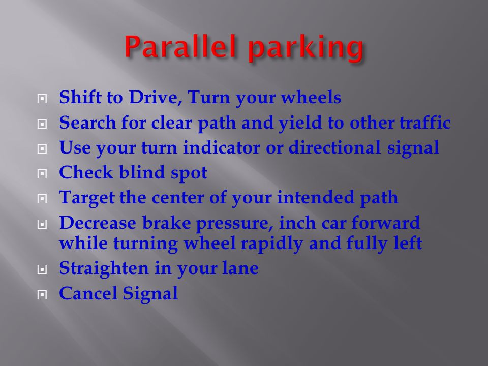 Parallel parking Shift to Drive, Turn your wheels
