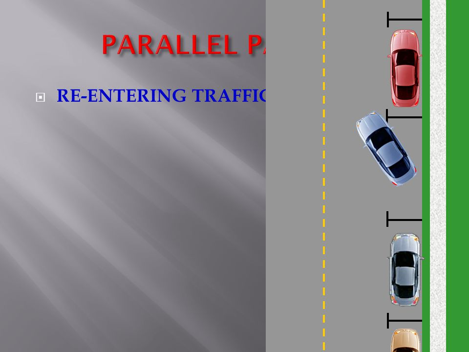 PARALLEL PARKING RE-ENTERING TRAFFIC