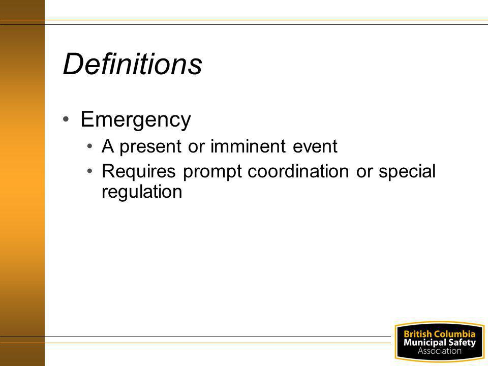 Definitions Emergency A present or imminent event